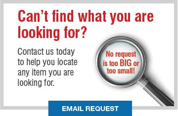 Contact us today to help you locate any item you are looking for.
